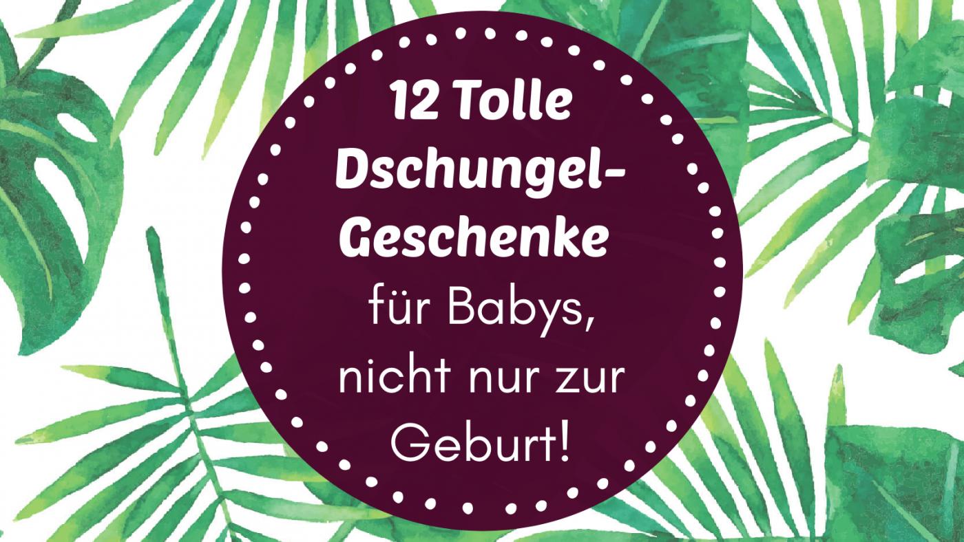 12 Aufregende Dschungel-Geschenke für Babys, nicht nur zur Geburt!